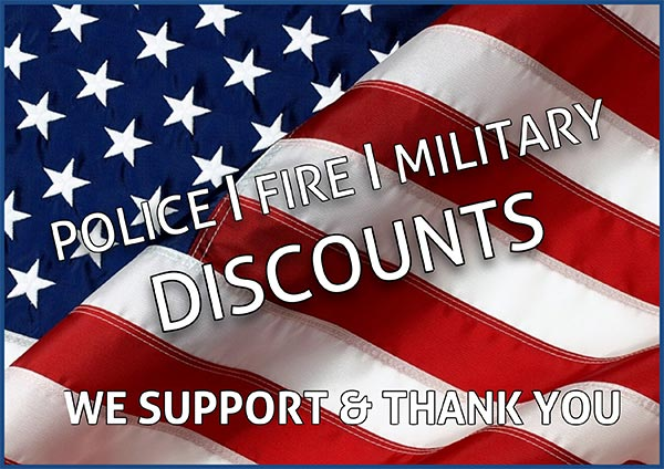 Police|Fire|Military Discounts!